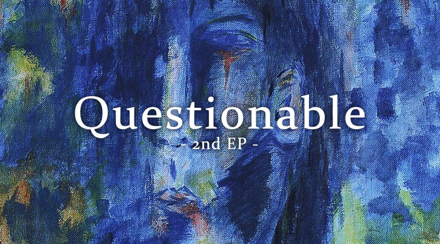 "2nd EP ""Questionable"" Announced!"